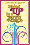Being up in a Down World, James Kilgore, 0890810575