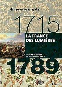 La France des lumières (1715-1789) par Beaurepaire