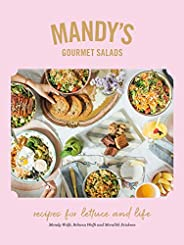 Mandy's Gourmet Salads: Recipes for Lettuce and