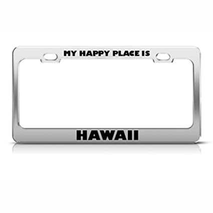 Amazon.com: My Happy Place Is Hawaii Metal License Plate Frame Tag ...