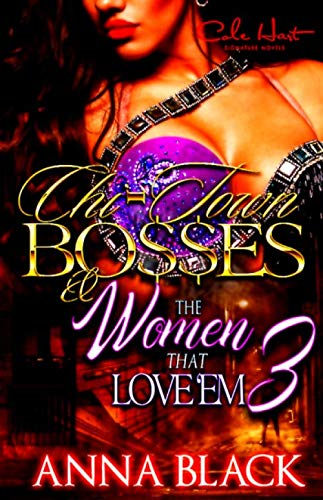 Chi-Town Bosses & The Women That Love'em 3: Book 3 Malice & Grace