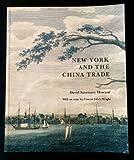 New York and the China Trade, David S. Howard, 091436622X