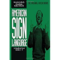 American Sign Language Green Books, A Student′s Text Units 19: Student Text