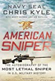 American Sniper: The Autobiography of the Most Lethal Sniper in U.S. Military History by Chris Kyle (Deckle Edge, 6 Jan 2012) Hardcover
