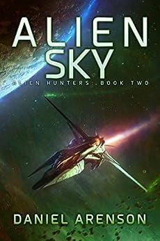 Alien Sky (Alien Hunters Book 2) by [Arenson, Daniel]