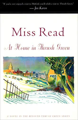 At Home in Thrush Green: A Novel (Thrush Green series Book 8)