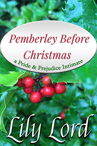 Pemberley Before Christmas: a Pride & Prejudice Intimate (Holiday Bliss Book 1)