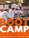 img - for Culinary Boot Camp: Five Days of Basic Training atThe Culinary Institute of America book / textbook / text book