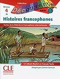 Histoires francophones: Textes de la littérature francophone internationale