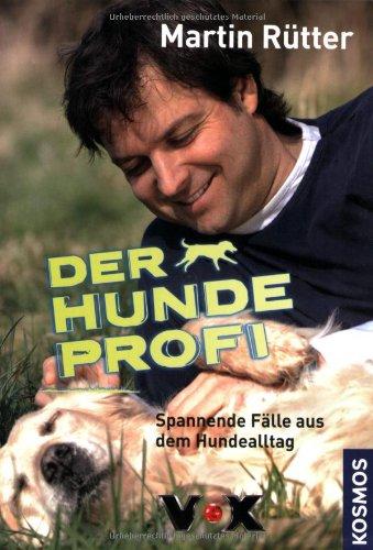 Der Hundeprofi: Spannende Fälle aus dem Hundealltag