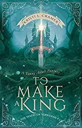 To Make a King (The Magic of Verridian Book 1)