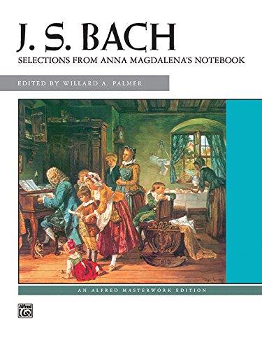 Anna Book Magdalena Bach (Bach -- Selections from Anna Magdalena's Notebook (Alfred Masterwork Edition))
