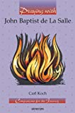 Praying with John Baptist de La Salle (Companions for the Journey Series)