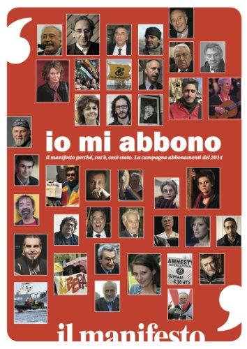 io mi abbono: il manifesto perché, cos'è, cos'è stato (Italian Edition)