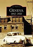 Geneva, 1940-1970, Geneva Historical Society, 0738555126