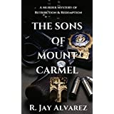 The Sons of Mount Carmel: A Murder Mystery of Retribution & Redemption
