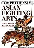 Comprehensive Asian Fighting Arts (Bushido--The Way of the Warrior)