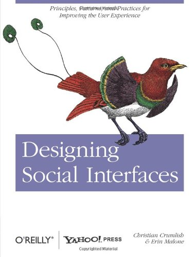 Designing Social Interfaces: Principles, Patterns, and Practices for Improving the User Experience (Animal Guide)