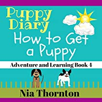 HOW TO GET A PUPPY: PUPPY DIARY: ADVENTURE AND LEARNING, BOOK 4