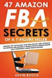 img - for 47 Amazon FBA Secrets of a 7 Figure Seller: Amazing Tips For Selling Your Own Private Label Products On Amazon, and Building a Massive Private Labeling Empire That Consistently Makes Passive Income book / textbook / text book
