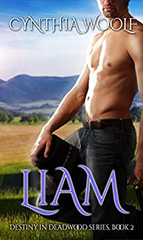 Liam (Destiny in Deadwood Book 2) by [Woolf, Cynthia]