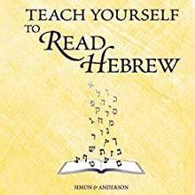 Teach Yourself to Read Hebrew Audiobook by Ethelyn Simon, Joseph Anderson Narrated by Cantor Bruce Benson, Alisse Seelig