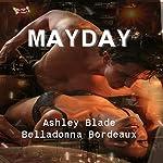 Mayday | Belladonna Bordeaux,Ashley Blade