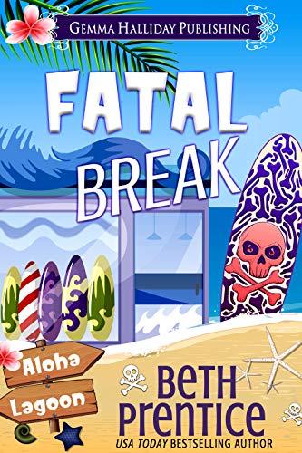 Fatal Break (Aloha Lagoon Mysteries Book 15) by [Prentice, Beth]
