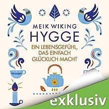 Hygge: Ein Lebensgefühl, das einfach glücklich macht Hörbuch von Meik Wiking Gesprochen von: Julian Horeyseck