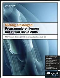 Richtig einsteigen: Programmieren lernen mit Visual  Basic 2005