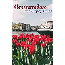 Amsterdam and city of tulips
