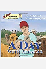 Dr. Jake's Veterinary Adventures: A Day with Alpacas Paperback