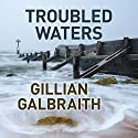 Troubled Waters Audiobook by Gillian Galbraith Narrated by Lesley Mackie