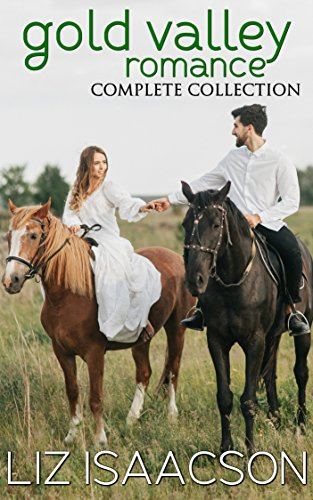 Gold Valley Romance Complete Collection (Liz Isaacson Boxed Sets Book 7) cover