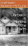 Jarbalo-6 Months on the Farm: A 13 year old girl caught up in a culture totally foreign to her and what she learns.