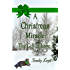 A Christmas Miracle: The Gift of Love (Christmas Miracle Series Book 2)
