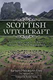 Scottish Witchcraft: A Complete Guide to