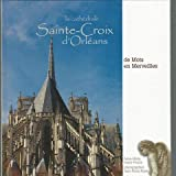 img - for Cathedral Sainte-Croix d'Orl ans: de Mots en Merveilles book / textbook / text book