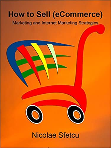 How to Sell (eCommerce): Marketing and Internet Marketing