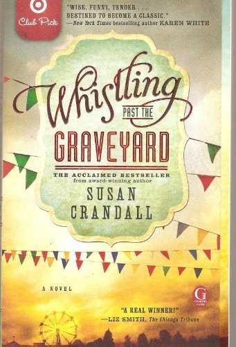 Whistling Past the Graveyard Target Club Pick by Crandall, Susan (2014) Paperback (Whistling Past The Graveyard By Susan Crandall)