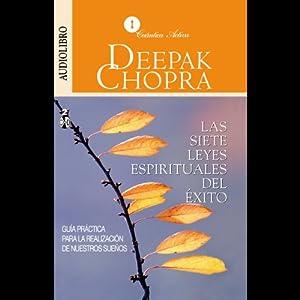 Las Siete leyes Espirituales del Exito [The Seven Spiritual Laws of Success] Audiobook