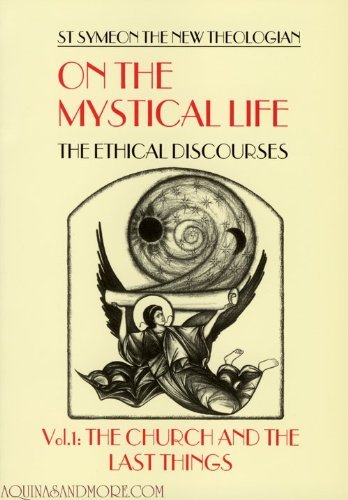 On the Mystical Life: The Ethical Discourses, Vol. 1: The Church and the Last Things