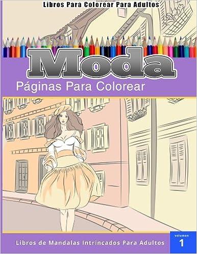 Libros Para Colorear Para Adultos: Moda páginas para colorear-Libros De Mandalas Intrincados Para Adultos: Amazon.es: Chiquita Publishing: Libros
