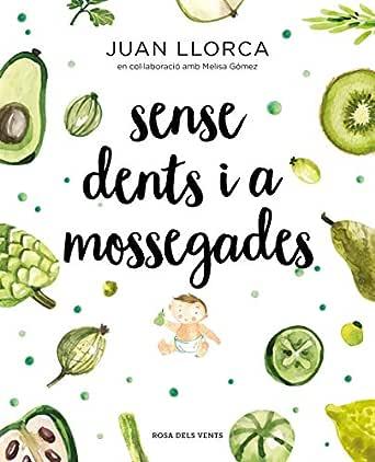 Sense dents i a mossegades (Catalan Edition) eBook: Llorca, Juan ...