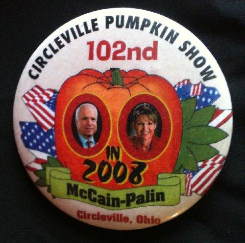 (102nd CIRCLEVILLE OHIO PUMPKIN SHOW Political Pin Back Button McCAIN & PALIN 2008 (3)