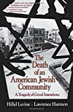 img - for The Death of an American Jewish Community: A Tragedy of Good Intentions by Hillel Levine (1993-03-29) book / textbook / text book