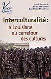 Interculturalité, la Louisiane au carrefour des cultures