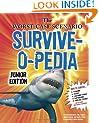 The Worst-Case Scenario Survive-o-pedia (Worst-Case Scenario: Junior Edition)