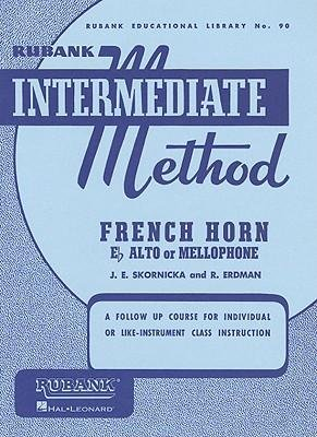 [(Rubank Intermediate Method: French Horn in E Flat Alto or Mellophone)] [Author: Joseph E Skornicka] published on (March, 1989)