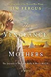 img - for The Vengeance of Mothers: The Journals of Margaret Kelly & Molly McGill: A Novel book / textbook / text book
